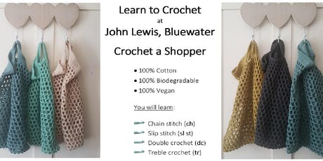 Learn to Crochet at John Lewis Bluewater - crochet an eco friendly shopper tickets