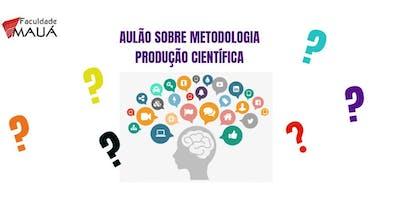 AULÃO SOBRE METODOLOGIA/PRODUÇÃO CIENTÍFICA