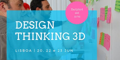 Workshop Design Thinking 3D | 20, 22 e 23 Jun bilhetes