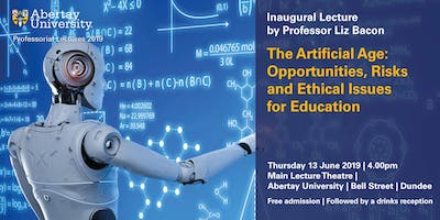 The Artificial Age: Opportunities, Risk and Ethical Issues for Education