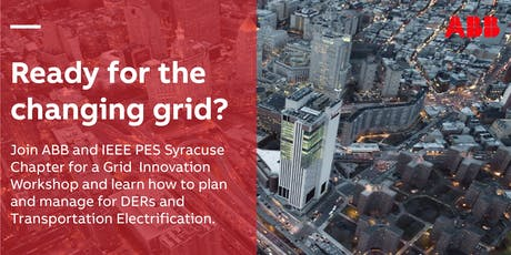 ABB's Grid Transformation Workshop with IEEE PES Syracuse Chapter tickets