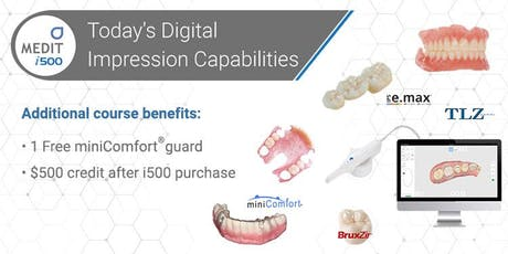 Today's Digital Impression Capabilities | Featuring Medit i500 Scanner - July 17 tickets
