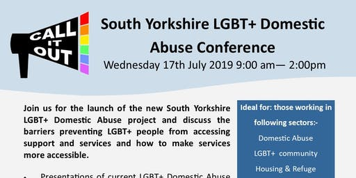 Call It Out: South Yorkshire LGBT+ Domestic Abuse Conference (Book via email ONLY)
