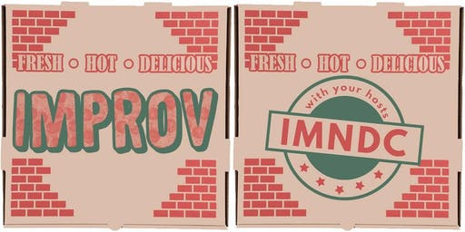 """Have A Slice"": Improv Comedy + Pizza Hosted by IMNDC"