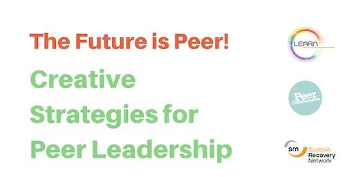 The Future is Peer: Creative Strategies for Peer Leadership