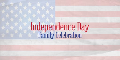 Independence Day Family Celebration 2019