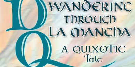 Wandering Through La Mancha: A Quixotic Tale tickets