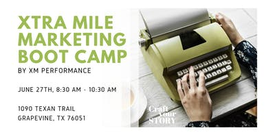 Xtra Mile Marketing Boot Camp