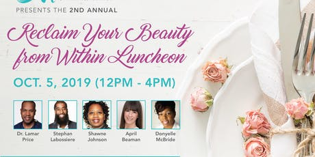 Reclaim Your Beauty from Within Luncheon tickets