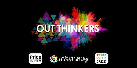 Out Thinkers @ The Francis Crick Institute #LGBTSTEMDay tickets
