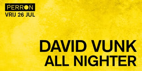 DAVID VUNK ALL NIGHTER tickets