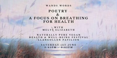 Wands Words, Poetry & A Focus on Breathing For Health With Melys