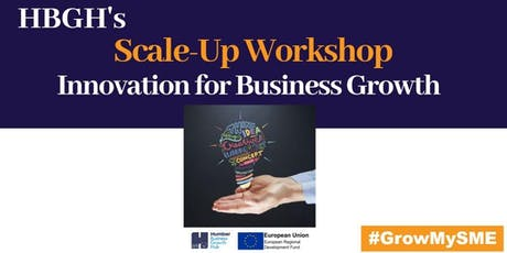 Scale-Up Workshop - Innovation for Business Growth (Hull) tickets