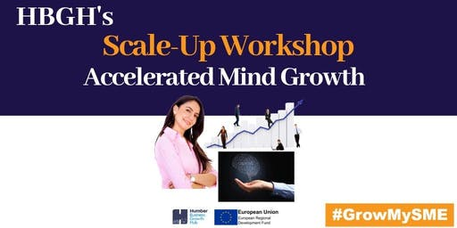 Scale-Up Workshop - Accelerated Mind Growth (Hull)