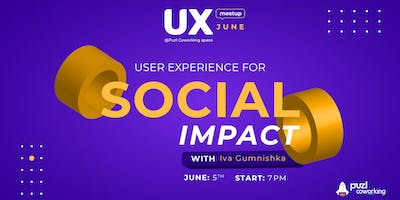 UX Meetup Volume 8: UX for Social Impact