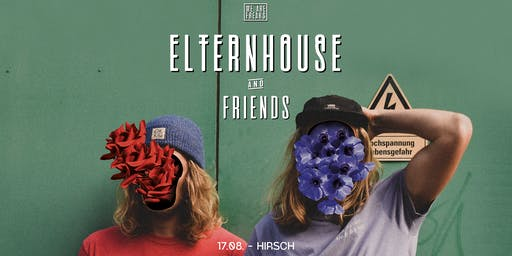 Elternhouse & friends
