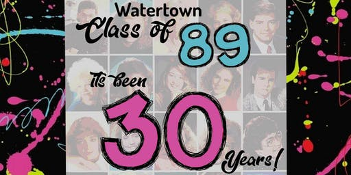 Watertown High School Class of '89 .....30 Year Class Reunion