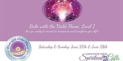 Reiki with the Violet Flame: Level I (Weekend Class: Saturday and Sunday)