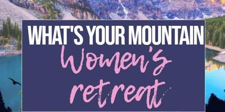 What's Your Mountain? Women's Empowerment and Self Care Workshop tickets