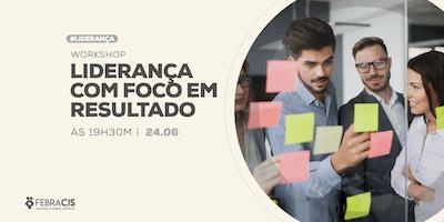 [POA] Workshop Liderança com Foco em Resultado 24/06/2019