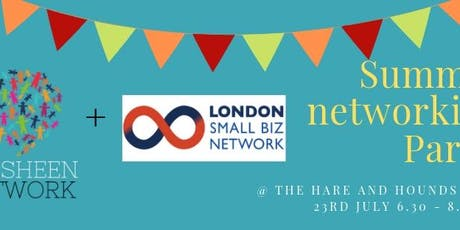 Summer Networking Party with London Small Biz Network & The Sheen Network tickets