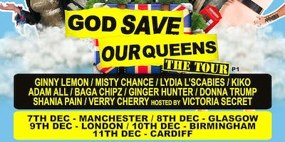 God Save Our Queens - Glasgow (14+ SEATED)
