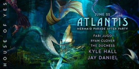ATLANTIS: Mermaid Parade Afterparty tickets