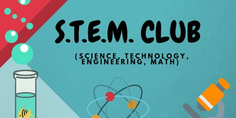 S.T.E.M Club (science, technology, engineering, mathematics)  /  Club S.T.E.M (science, technologie, ingénierie, math) tickets