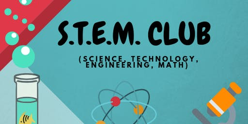 S.T.E.M Club (science, technology, engineering, mathematics)  /  Club S.T.E.M (science, technologie, ingénierie, math)