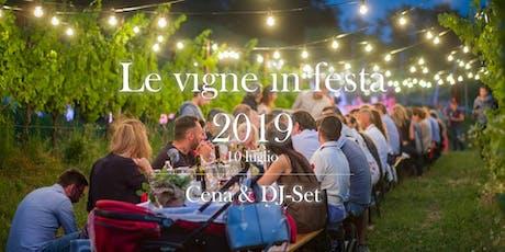 Le vigne in festa 2019: Cena & DJ-Set biglietti