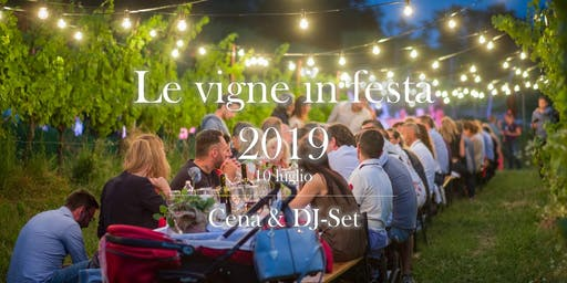 Le vigne in festa 2019: Cena & DJ-Set