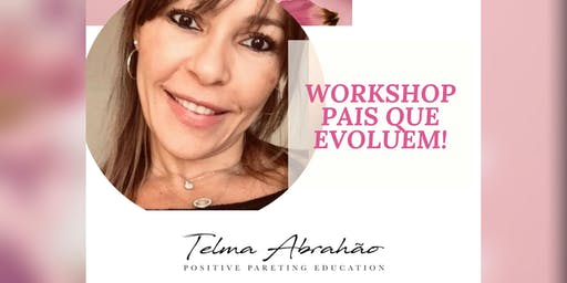 Workshop Pais que Evoluem!