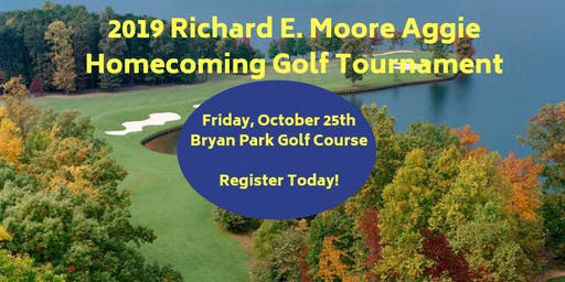 41st Annual Richard E. Moore Aggie Homecoming Golf Tournament