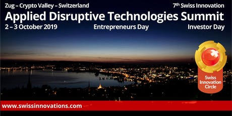 7th SWISS INNOVATION International Applied Disruptive Technologies Summit tickets
