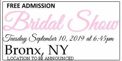 September 10th FREE BRIDAL SHOW location to announced in Bronx, NY