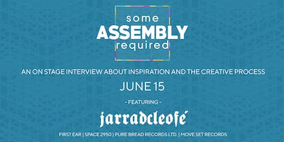 Some Assembly Required ft. Jarradcleofé
