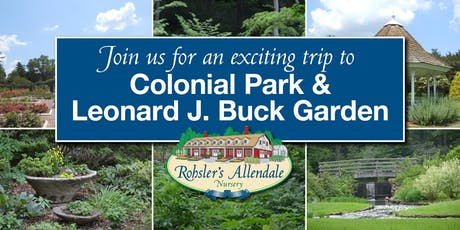Rohsler's Garden Tour to Colonial Park & Leonard J. Buck Garden tickets