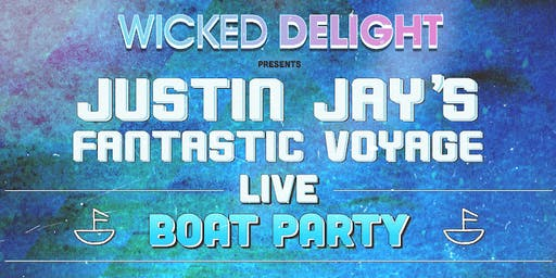 Justin Jay's Fantastic Voyage Boat Party LIVE