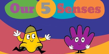 A Free Tour of Our Five Senses: A Family Friendly, Interactive Exhibition.   tickets