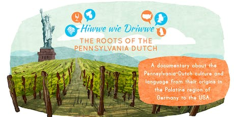 Hiwwe wie Driwwe – The Roots of the Pennsylvania Dutch tickets