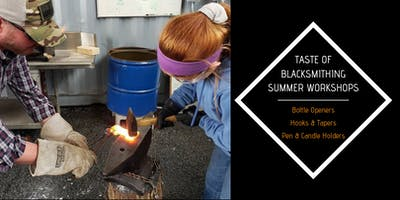 Taste of Blacksmithing - Summer Workshops