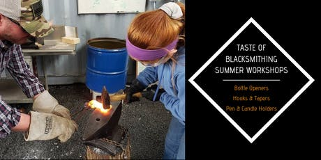 Taste of Blacksmithing - Summer Workshops tickets