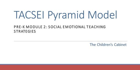 TACSEI Pyramid Model - Pre-K Module 2: Social Emotional Teaching Strategies tickets