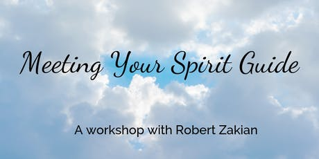 Meeting Your Spirit Guide - A Workshop With Robert Zakian tickets