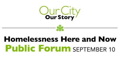 Homelessness Here & Now Public Forum