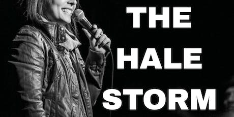The Hale Storm: Comedy Album Recording 7:30 & 9:30pm tickets