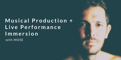 Musical Production + Live Performance Workshop w/ Mose