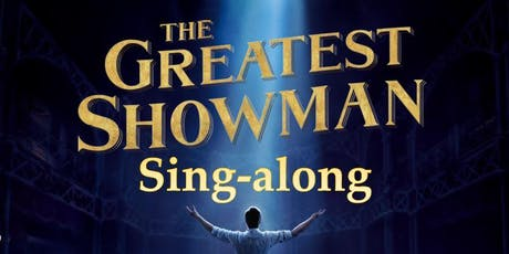 The Greatest Showman Sing-along tickets