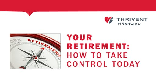 Your Retirement: How to Take Control Today presented by Tom Hegna (Vancouver, WA)
