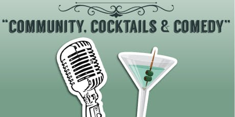 4th Annual Community, Cocktails & Comedy  tickets